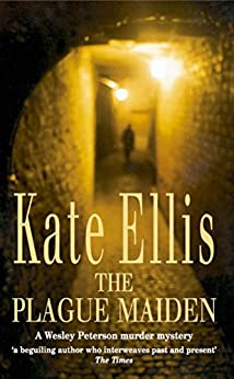 The Plague Maiden: Number 8 in series (Wesley Peterson) by [Ellis, Kate]