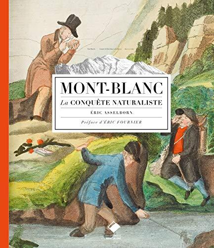Mont-Blanc, la conquête naturaliste