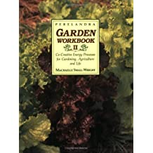 Perelandra Garden Workbook II: Co-Creative Energy Processes for Gardening, Agriculture and Life by Machaelle Small Wright (1990-06-01)