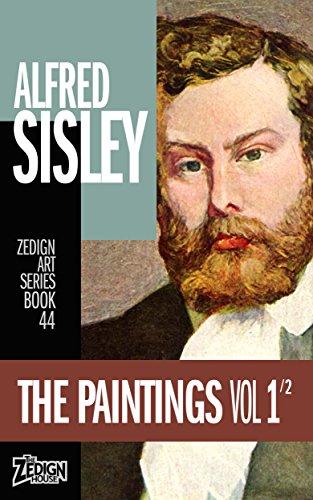 alfred sisley the paintings vol 1 zedign art series