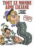 Tout le monde aime Liliane. L'affaire Bettencourt