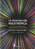 La Respiración Holotrópica (Ciencia Y Sabiduria)