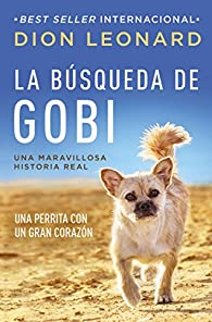 La Busqueda de Gobi: Una Perrita Con Un Gran Corazon par Dion Leonard