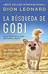 La Busqueda de Gobi: Una Perrita Con Un Gran Corazon par Leonard
