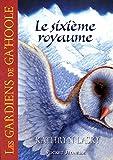 Telecharger Livres 13 Les Gardiens de Ga Hoole Le sixieme royaume 13 (PDF,EPUB,MOBI) gratuits en Francaise