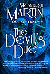 The Devil's Due: Out of Time Book #4 (Volume 4) by Monique Martin (2013-01-31)