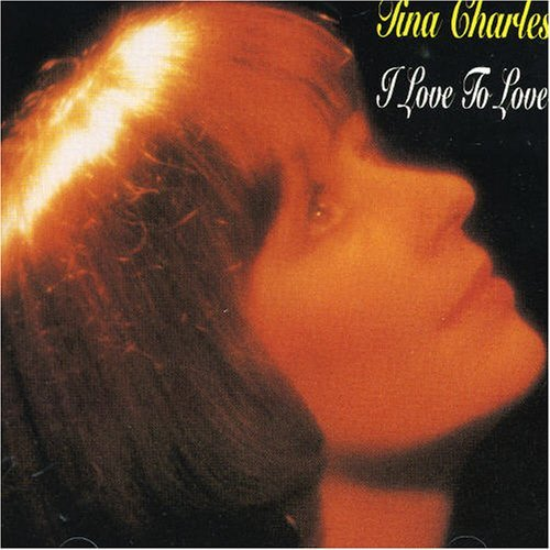 I Love To Love by Tina Charles (1994-06-24)