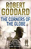 The Corners of the Globe: (The Wide World - James Maxted 2) (The Wide World Trilogy)