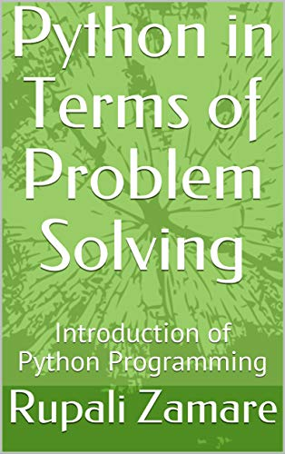Python in Terms of Problem Solving: Introduction of Python Programming (One Book 1) (English Edition)