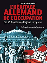 L'héritage allemand de l'Occupation par Cécile Desprairies