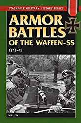 Armor Battles of the Waffen SS 1943-45 (Stackpole Military History)