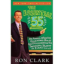 The Essential 55: An Award-Winning Educator's Rules for Discovering the Successful Student in Every Child (English Edition)