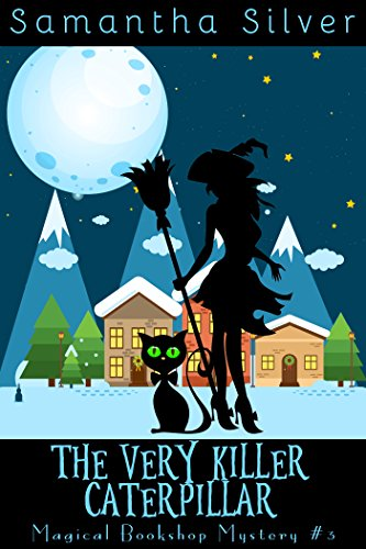 The Very Killer Caterpillar (A Paranormal Cozy Mystery) (Magical Bookshop Mystery Book 3) (English Edition) -