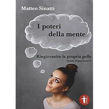 I Poteri Della Mente. Ringiovanire La Propria Pelle, Metodo Hypo Beauty©