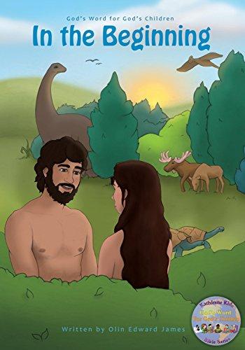 In the Beginning: God's Word for God's Children (The KathIrene Kids Bible...