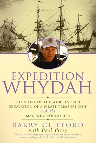 Expedition Whydah: The Story of the World's First Excavation of a Pirate Treasure Ship and the Man Who Found Her by Barry Clifford (2000-05-03)