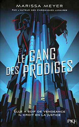 Le gang des prodiges - tome 01 (1) par Marissa MEYER