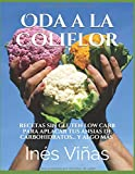Oda a la Coliflor: Las recetas sin gluten low carb que aplacarán tus ansias de carbohidratos... y algo más