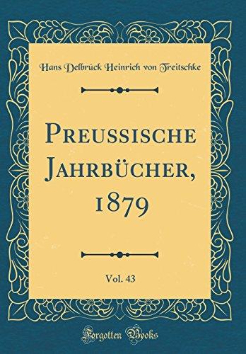 Preußische Jahrbücher, 1879, Vol. 43 (Classic Reprint)