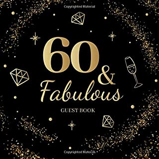 60 & Fabulous Guestbook: Sixtieth Birthday Celebration Message Log Keepsake Milestone Memory Logbook For Visitors Family Friends To Write In Comments Advice And Best Wishes 60th bday born 1959