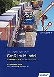 Groß im Handel - KMK-Ausgabe: 2. Ausbildungsjahr im Groß- und Außenhandel: Lernfelder 5 bis 8: Arbeitsbuch