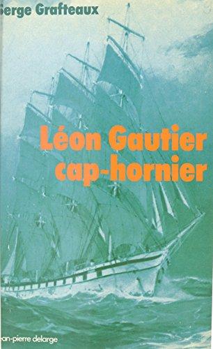 Léon Gautier, cap-hornier (Mémoire du peuple) (Cap Serge)