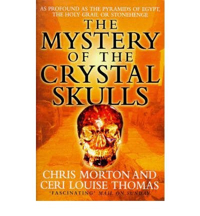[(The Mystery of the Crystal Skulls)] [Author: Chris Morton] published on (September, 1998)