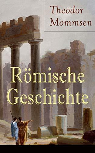 Römische Geschichte: Alle 6 Bände: Die Geschichte Roms von den Anfängen bis zur Zeit Diokletians
