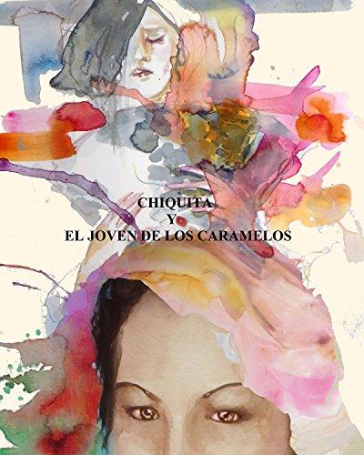 chiquita-y-el-joven-de-los-caramelos-spanish-edition