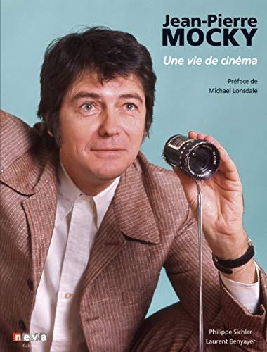 Jean-Pierre Mocky: Une vie de cinéma. Préface de Michael Lonsdale par Laurent Benyayer