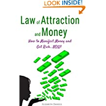 Law of Attraction and Money: How to Manifest Money and Get Rich...NOW!
