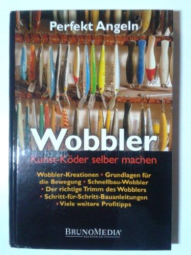 Wobbler - Kunst-Köder selber machen (=Perfekt angeln). -