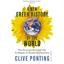 A New Green History Of The World: The Environment and the Collapse of Great Civilizations (English Edition)
