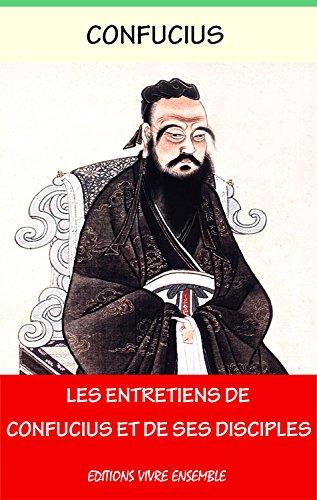 Livres Les Entretiens de Confucius - Annoté - Enrichi d'une Biographie complète de Confucius pdf
