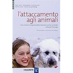 L'attaccamento agli animali. Una visione integrata della relazione uomo-animale nella pet therapy