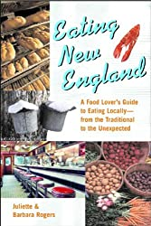 Eating New England – A Food Lover′s Guide to Eating Locally –