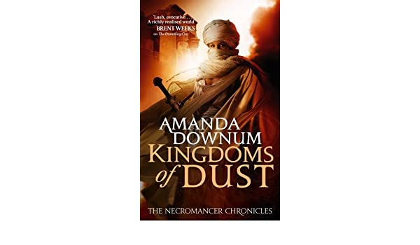 The Kingdoms Of Dust: The Necromancer Chronicles: Book Three