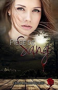 Piège de Sang par [Langlois Bécoulet, Céline]