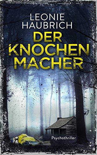 Buchseite und Rezensionen zu 'Der Knochenmacher: Psychothriller' von Leonie Haubrich