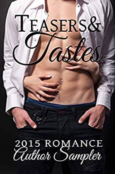 Teasers and Tastes: 2015 Romance Author Sampler (English Edition) di [York, Sabrina, Johnson, Cat, Devlin, Delilah, James, Elle, Hamilton, Sharon, Rylon, Jayne, Tyler, Paige, Michaels, Donna, Long, Heather, Allen, Kayelle, Binder, Pam, Bridger, Denysé, D'Alba, Cynthia, Donahue, Tina, Felthouse, Lucy, Holt, Desiree, Hunter, Sable, Kacey, Jennifer, Lamm, Gina, Marvelle, Delilah, Morgan, Nicole, Post, Lexi, Williamson, Beth]