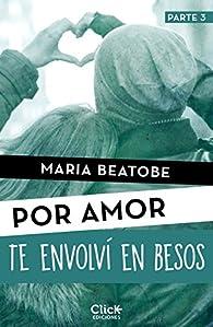 Te envolví en besos par María Beatobe
