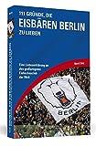 Produkt-Bild: 111 Gründe, die Eisbären Berlin zu lieben: Eine Liebeserklärung an den großartigsten Eishockeyclub der Welt