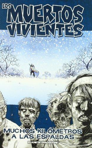 Los muertos vivientes nº 02: Muchos kilómetros a las espaldas (Los Muertos Vivientes serie) por Robert Kirkman