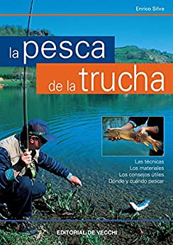 La pesca de la trucha (Spanish Edition) eBook: Enrico Silva
