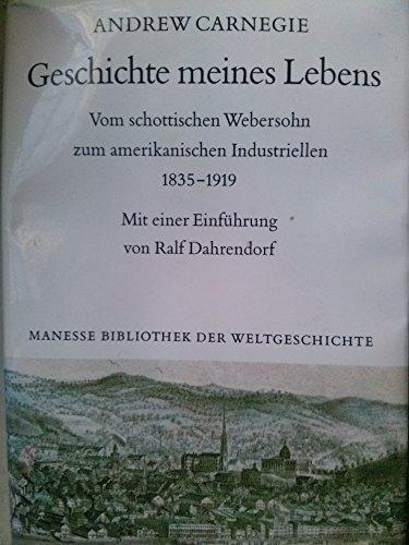 Geschichte meines Lebens. Vom schottischen Webersohn zum amerikanischen Industriellen. 1835-1919