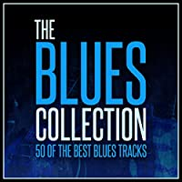 The Blues Collection - 50 of the Best Blues Tracks