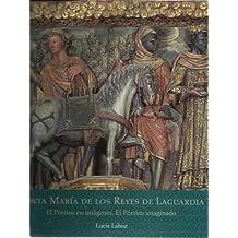 Santa María de los Reyes de Laguardia. El pórtico en imágenes. El pórtico imaginario