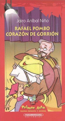 Rafael pombo (Primer Acto: Teatro Infantil y Juvenil) por Jairo Anibal Nino