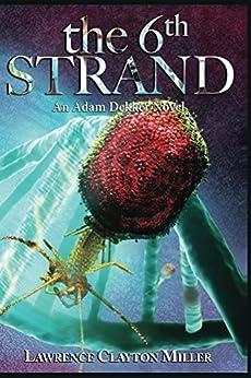 The 6th Strand: An Adam Dekker Novel by [Miller, Lawrence]