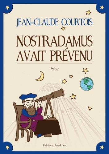 Nostradamus avait prévenu